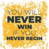 Usted nunca ganará si usted nunca comienza Imagenes de archivo