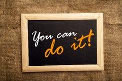 Usted puede hacerlo, messsage de motivación Foto de archivo libre de regalías