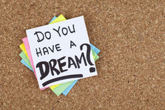 Usted tiene una nota de la frase de la pregunta del sueño/del negocio Foto de archivo libre de regalías
