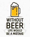 Utan öl skulle liv vara ett idérikt fel - Royaltyfria Foton
