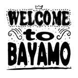 Välkomnande till Bayamo - stor handbokstäver royaltyfri illustrationer