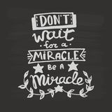 Vänta inte på ett mirakel, är en kalligrafi för mirakelhandskriftmonogram Grafisk desing för uttryck Inristad färgpulverkonstvekt vektor illustrationer