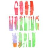 Värld för bra morgon - inskriften Författarestil, vattenfärg, unik stilsort vektor illustrationer
