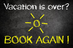 Vacation is Over, Book Again Concept on Blackboard Stock Images