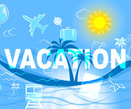 Vacation Travel Indicates Travels Getaway And Vacational. Vacation Travel Showing Break Expedition And Trip Royalty Free Stock Images
