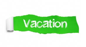 VACATION word written under the curled piece of GREEN TORN PAPER vector illustration