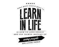 Vad mest personer behöver lära i liv, är hur man älskar folk och använder saker i stället för att använda folk och att älska sake stock illustrationer