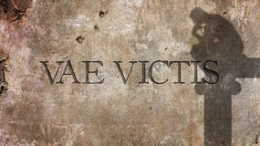 Vae Victis. Latin Phrase. For Woe to the Vanquished Stock Photography