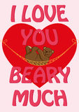 Valentine`s Day card with quote I Love You Beary Much and a. 