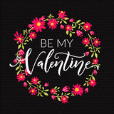 Valentines day card. Be my Valentine text in floral wreath background hand drawn on black textured paper. Vector design Royalty Free Stock Images