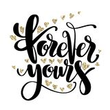 Valentines Day creative artistic hand drawn card. Vector illustration. Wedding, love, romantic template. Forever yours. Words with golden glitter hearts vector illustration