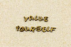 Value yourself self respect pride love confidence letterpress type stock photo