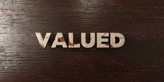 Valued - grungy wooden headline on Maple  - 3D rendered royalty free stock image Royalty Free Stock Photography