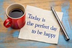 Vandaag Is De Perfecte Dag Om Gelukkig Te Zijn Stock Foto