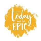 Vandaag zal episch zijn Inspirational citaataffiche, borstel het van letters voorzien bij oranje achtergrond Royalty-vrije Stock Foto