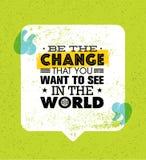 Var ändringen som du önskar att se i världen Inspirerande idérikt motivationcitationstecken Vektortypografibaner Arkivbilder