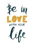 Var förälskad med ditt liv Motivational citationstecken Modern handbokstäverdesign Fotografering för Bildbyråer
