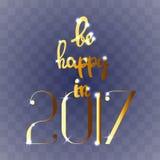 Var lycklig i 2017 Fotografering för Bildbyråer