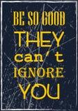 Var så bra dem kan inte ignorera dig Motivational citationstecken Vektortypografiaffisch stock illustrationer