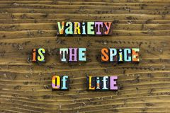 Variety spice life change experience. Typography letterpress love living improve improvement creativity good better best empower yourself move forward stock image