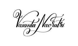 Vasanta Navratri hand written lettering inscription to indian sp. Ring holiday, calligraphy vector illustration Stock Image