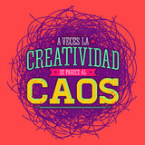 A veces la Creatividad se parece al Caos - Creativity sometimes looks like Chaos spanish text Royalty Free Stock Image