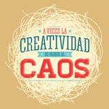 A veces la Creatividad se parece al Caos - Creativity sometimes looks like Chaos spanish text Royalty Free Stock Image