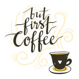 Vector background with coffee cup and lettering  `but first coffee`. Royalty Free Stock Photos