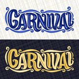Vector banners for Carnival. Hand lettering typography, decorative handwritten font for word carnival, calligraphy typeface for carnaval logo on abstract Stock Images