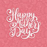 Vector calligraphic inscription Happy Mothers Day. Hand lettering illustration on floral background for greeting card. Vector calligraphic inscription Happy Stock Photo