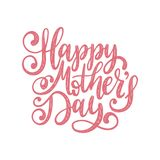 Vector calligraphic inscription Happy Mothers Day. Hand lettering illustration on white background for greeting card. Vector calligraphic inscription Happy Stock Images