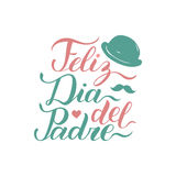 Vector calligraphy Feliz Dia Del Padre, translated Happy Fathers Day for greeting card, festive poster etc. Vector calligraphy Feliz Dia Del Padre, translated Stock Image