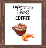 VECTOR cappuccino with croissant and letters: `Enjoy today. Drink COFFEE`, wooden frame. Stock Photo