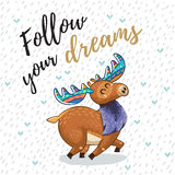 Vector card with awesome elk. Hand drawn elk vector with colorful antlers. Awesome childish card with text in vector. Follow your dreams vector illustration