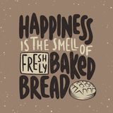 Happiness is the smell of freshly baked bread. Handwritten lettering. Modern calligraphy. Vector card with hand drawn unique typography design element for vector illustration