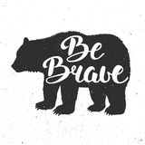 Vector card with hand drawn unique typography design element for greeting cards, prints and posters. Vintage bear with slogan Be Brave. Handwritten lettering Stock Photography
