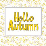 Card with words hello autumn and fall leaves. Vector card with words hello autumn, frame and dots. Fall floral background. Autumn banner with foliage. Card with Vector Illustration