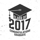 Vector Class of 2017 badge. Concept for shirt, print, seal, overlay or stamp, greeting, invitation card. Typography design- stock vector. Graduation design Stock Photography
