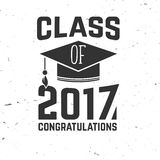 Vector Class of 2017 badge. Concept for shirt, print, seal, overlay or stamp, greeting, invitation card. Typography design- stock vector. Graduation design Stock Photo