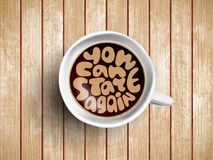 Vector Coffee cup with time lettering you can start again on realistic wooden background. Cappuccino from above with Royalty Free Stock Photography