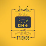 Vector coffee with friends quote typographical Stock Images