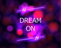 Vector DREAM ON Motivational Poster, Colorful Blurred Background and Neon Quote Box. stock illustration