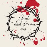 Christ died for our sins. Vector Easter banner with handwritten inscriptions Christ died for our sins, with crown of thorns and drops of blood Stock Image