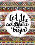 Vector ethnic card with inspirational phrase Let the adventure begin. Stylish hipster  background. Stock Photos