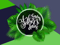 Vector father`s day greetings card with hand lettering - happy father`s day - with tropical leaves - monstera, palm Stock Images