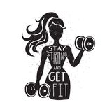 Vector fitness illustration Stay strong and get fit. Stay strong and get fit. Motivational vector lettering illustration. Black female silhouette with dumbbells Stock Image