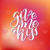 Vector hand drawn greeting card - Give me a kiss. Calligraphy poster. Hand lettering illustration. Valentine s Day Royalty Free Stock Image