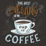 Vector hand drawn inspiration lettering quote - best evening is me and cup of coffee -  with streaming mug, brunch and Stock Photo