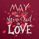 Vector hand drawn inspiration lettering quote - may your day be showered in love - with decorative elements - heart shapes, brunch Stock Photo
