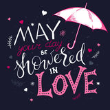 Vector hand drawn inspiration lettering quote - may your day be showered in love Stock Photography